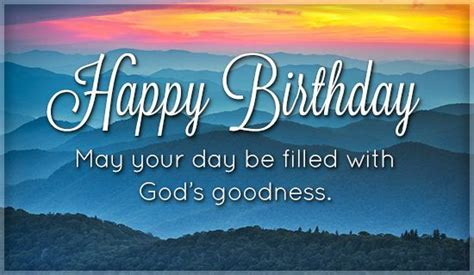 Happy Birthday May Your Day Be Filed With God's Goodness
