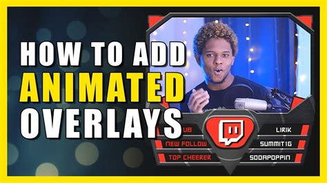 How to add ANIMATED OVERLAYS to OBS, SLOBS, etc